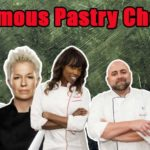 9 Famous Pastry Chefs. Who is Your Favorite?